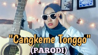 Download CANGKEME TONGGO - PARODI   NURRY OFFICIAL