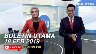 Buletin Utama (2019) | Isnin, 18 Februari