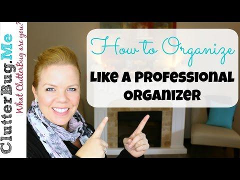 How To Organize Like A Professional Organizer