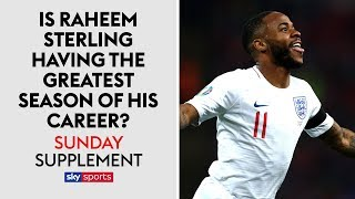 Is Raheem Sterling having the best season of his career? | Sunday Supplement | 24th March 2019