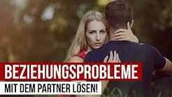 Beziehungsprobleme mit dem Freund lösen!