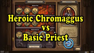 Hearthstone: Blackrock Mountain - Heroic Chromaggus with a Basic Priest Deck