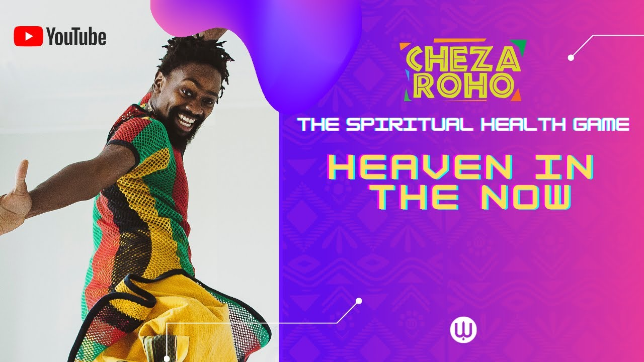 Cheza Roho Live: Heaven in the NOW