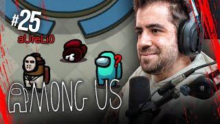 AMONG US #25 || AURELIO EL GRANUJA