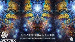 Astrix & Ace Ventura - Pranava (Ranji & Mind Spin Remix)