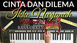 CINTA DAN DILEMA Ikke Nurjanah Koplo Karaoke Rasa ORKES ADELLA Yamaha PSR S970 MP3