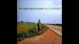The Derek Trucks Band- Soul Serenade/Rastaman Chant