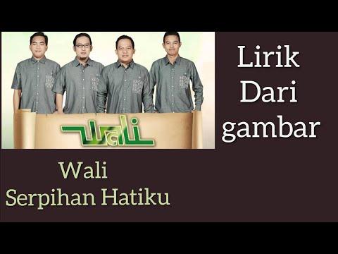 Wali - Serpihan Hatiku - (new Single) - Lirik Dari Goole Pencarian Gambar