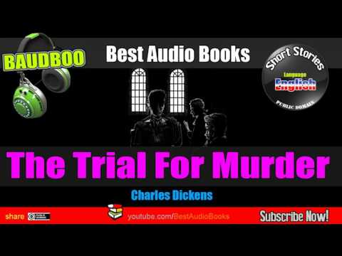 The Trial For Murder - (Charles Dickens) - [ Best AudioBooks - Public Domain Free ]