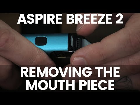 How To Remove The Mouth Piece   Aspire Breeze 2 Tutorial