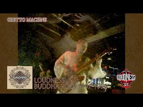 LOUDNESS BUDDHA ROCK 1997-1999「GHETTO MACHINE」 short ver. for promotion