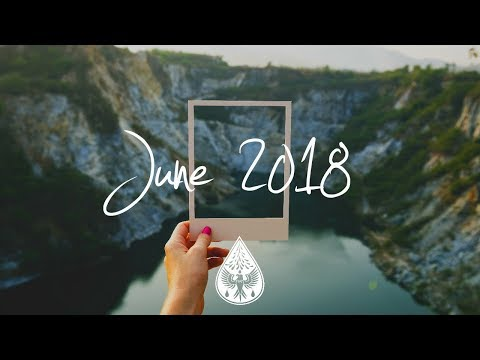 Indie/Rock/Alternative Compilation - June 2018 (1½-Hour Playlist)