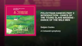 POLOVTSIAN DANCES PART 2 INTRODUCTION - DANCE OF THE YOUNG SLAVE MAIDENS - DANCE OF THE WILD MEN