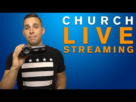 The Basics of Church Live Streaming