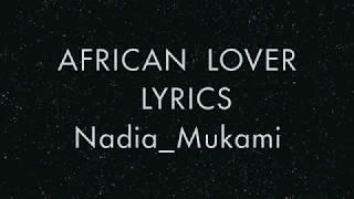 AFRICAN LOVER - NADIA MUKAMI