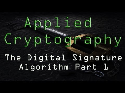 Applied Cryptography: The Digital Signature Algorithm - Part 1