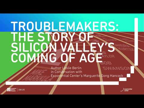 CHM Live │ Troublemakers: The Story of Silicon Valley's Coming of Age
