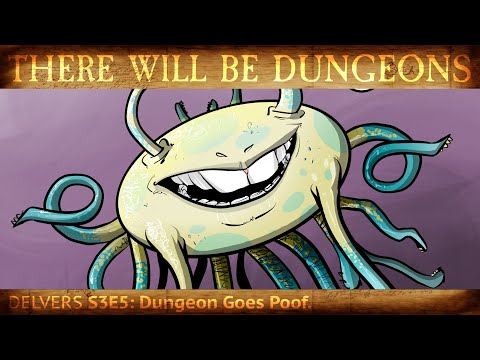 Download TWBD Delvers S3E5: Dungeon Goes Poof