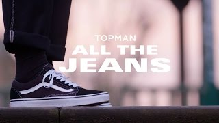 TOPMAN | ALL THE JEANS
