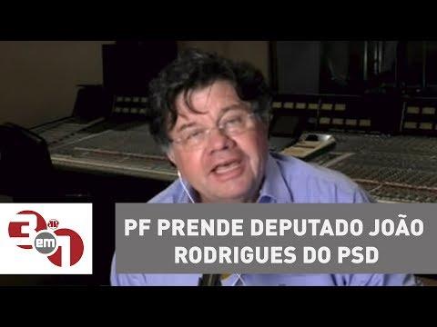PF prende deputado João Rodrigues, do PSD, após mandado da 1ª turma do STF