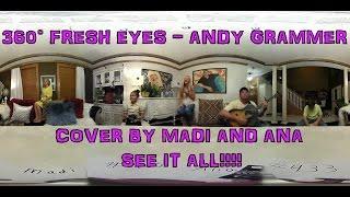 360° FRESH EYES - ANDY GRAMMER -  MADI AND ANA COVER