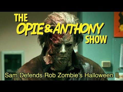 Opie & Anthony: Sam Defends Rob Zombie