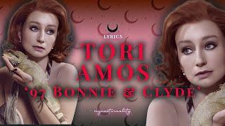 Tori Amos '' '97 Bonnie and Clyde'' | Lyrics
