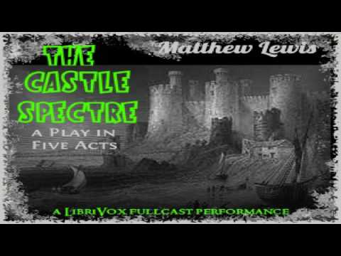 Castle Spectre | Matthew Lewis | Romance | Audiobook Full | English | 1/2