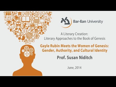 Gayle Rubin Meets the Women of Genesis - Prof. Susan Niditch