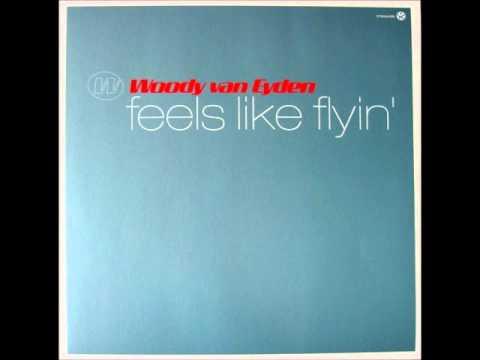 Woody van Eyden - Feels like flyin'