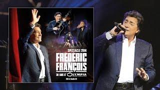 """Frédéric François, Mon cœur te dit je t'aime (Extrait du DVD """"30 ans d'Olympia - spectacle 2014"""")"""