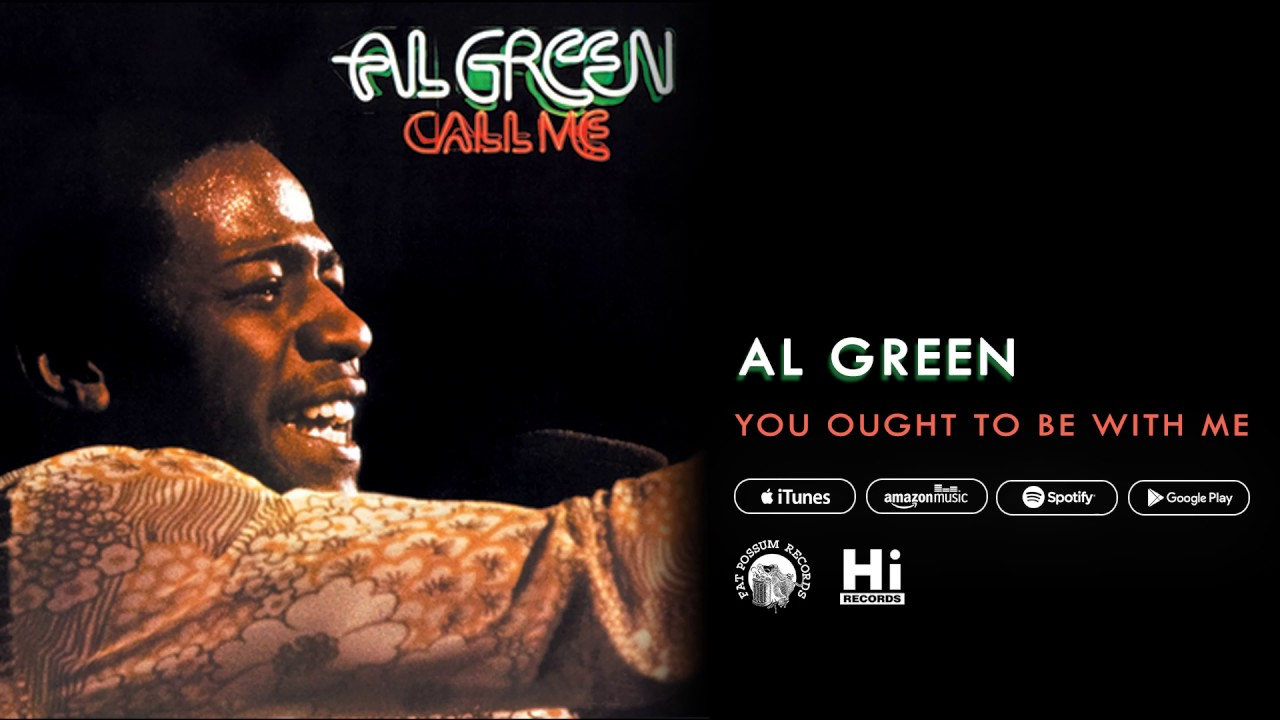 al-green-you-ought-to-be-with-me-official-audio-al-green