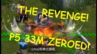 THE REVENGE! P5 33M ZEROED! DON'T MESS WITH US! ( CLASH OF KINGS )