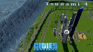Tsunami 4 - Cities Skylines