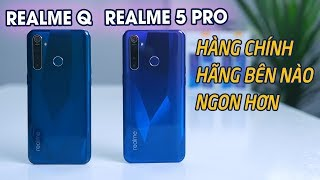 So sanh RealMe Q vs RealMe 5 Pro   LцЅ do gц¬ д'А»ѓ chцєng ta phАєёi mua HцЂNG CHцЌNH HцѓNG
