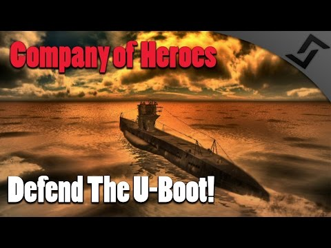 Company of Heroes - Europe at War - Defend the U-Boot!