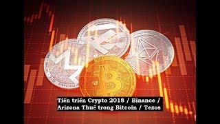 Tin tức 11/2/18 - Tiến triển Cryptocurrency 2018 / Binance / Arizona thu thuế bằng Bitcoin / Tezos