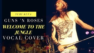 Guns 39 N Roses Welcome To The Jungle Yuri Kufa Vocal Acapella Vocal Track.mp3