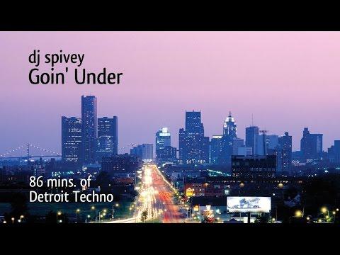 """Goin' Under"" (A Detroit Techno Music Mix) by DJ Spivey"