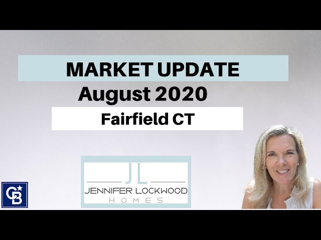 Fairfield CT Market Update August 2020 | Fairfield CT | Easton CT and all of Fairfield County