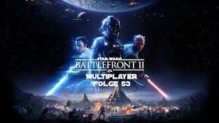 Die Macht ist nicht mit uns | Folge 53 | STAR WARS Battlefront 2 (EA) Multiplayer | Let´s Play
