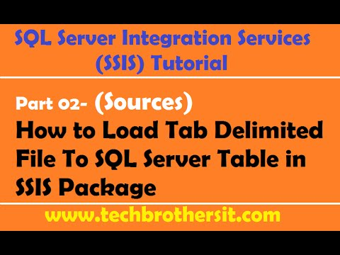 SSIS Tutorial Part 02- How to Load Tab Delimited File To SQL Server Table in SSIS Package