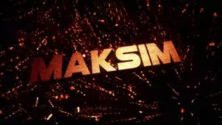 Бесплатное интро на заказ для Maksima