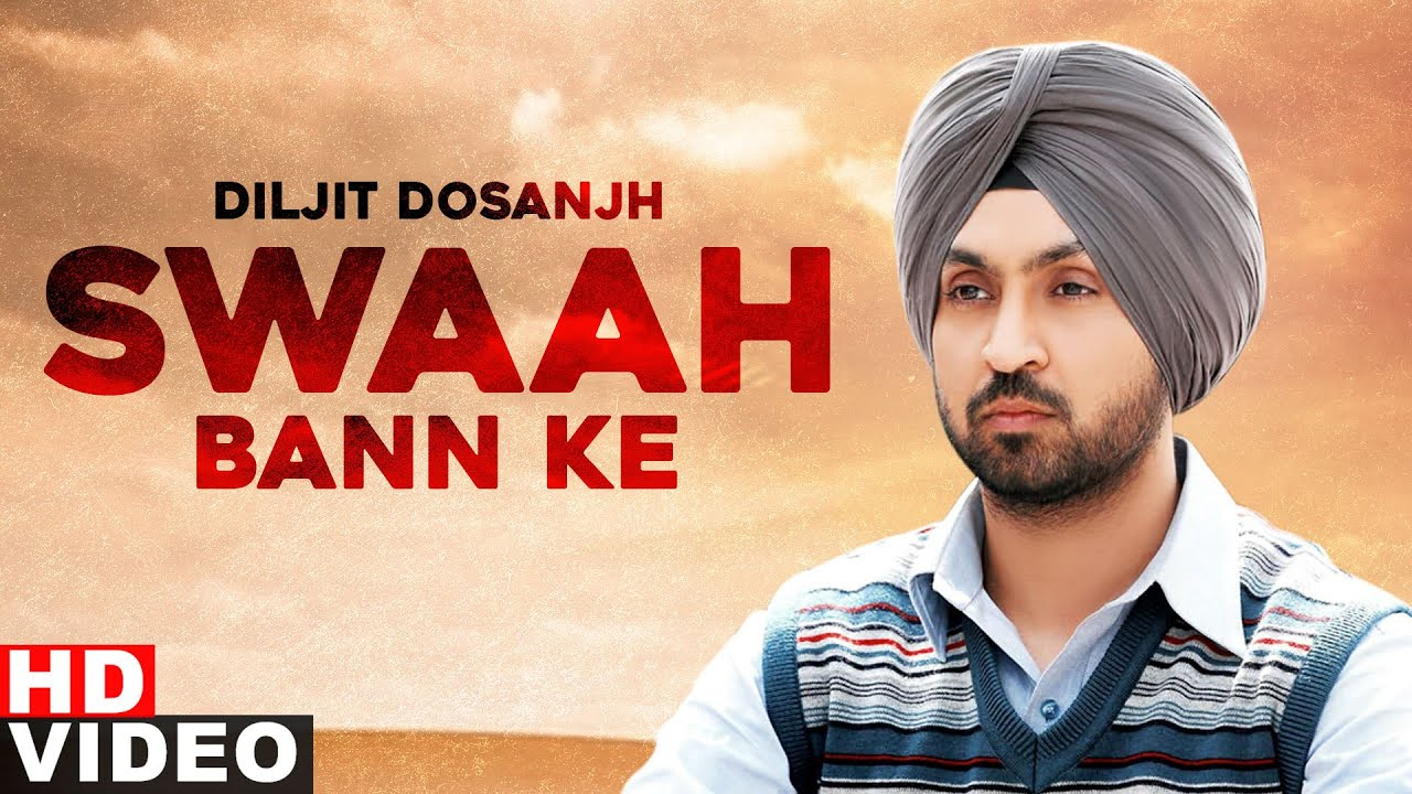 Swaah Ban Ke (Full Video) | Diljit Dosanjh | Exclusive Punjabi Song on NewSongsTV & Youtube | Speed Records