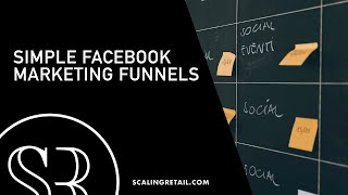 Simple Facebook Marketing Funnels for Fashion Businesses