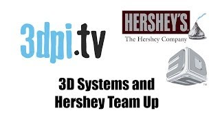 Big Confectioners Want In On 3D Printing As 3D Systems And Hershey Team Up