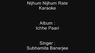 Nijhum Nijhum Rate - Karaoke - Subhamita Banerjee - Ichhe Paari
