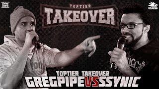 GREGPIPE vs. SSYNIC | TOPTIER TAKEOVER