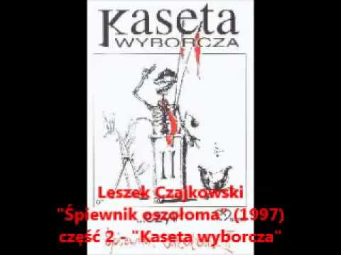 """Krótki list do Józefa O... - Leszek Czajkowski - """"Śpiewnik oszołoma"""" cz. 2"""