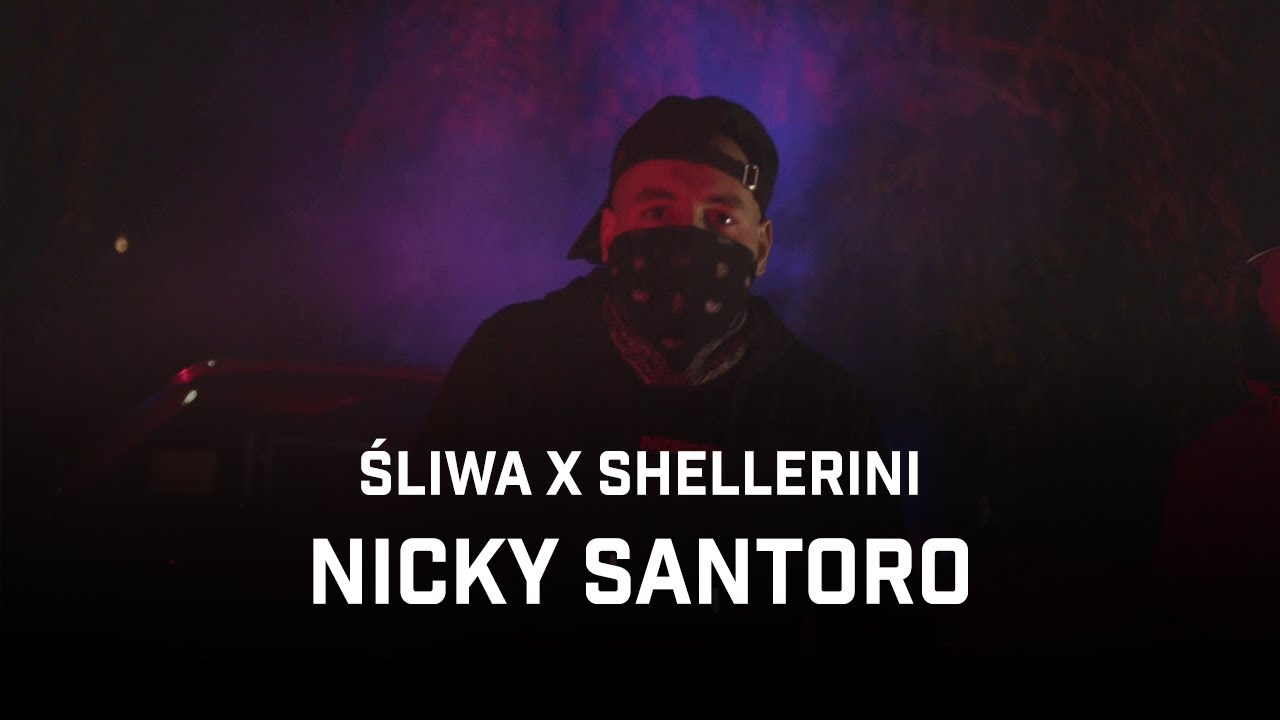 Śliwa ft. Shellerini - Nicky Santoro